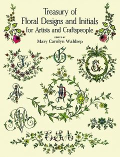 Treasury of Floral Designs and Initials for Artists and Craftspeople, Mary Carolyn Waldrep