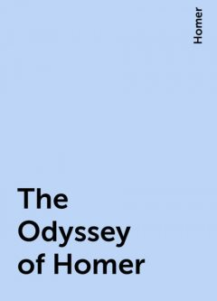 The Odyssey of Homer, Homer