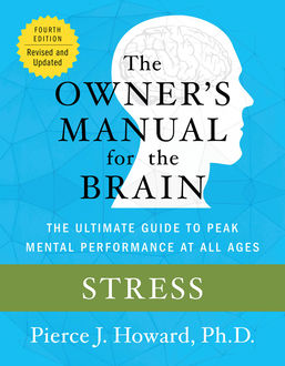 Stress: The Owner's Manual, Pierce Howard
