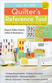 All-in-One Quilter's Reference Tool, Harriet Hargrave, Alex Anderson, Liz Aneloski, Sharyn Craig