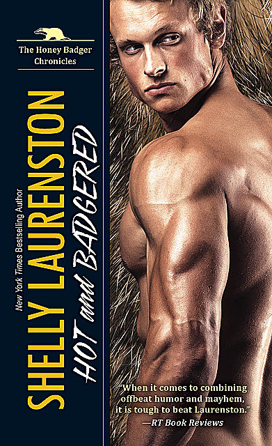 Hot and Badgered, Shelly Laurenston