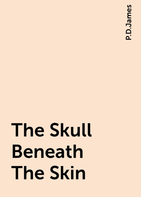 The Skull Beneath The Skin, P.D.James