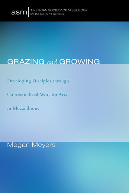 Grazing and Growing, Megan Meyers