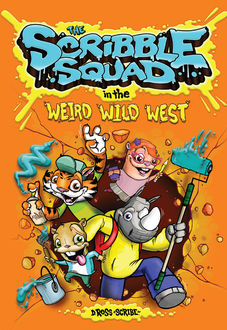 """The Scribble Squad in the Weird Wild West, Donald """"Scribe"""" Ross"""