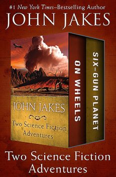 On Wheels * Six-Gun Planet, John Jakes