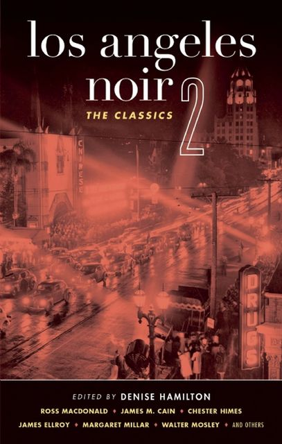 Los Angeles Noir 2: The Classics, Denise Hamilton