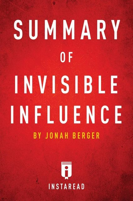 Summary of Invisible Influence, Instaread