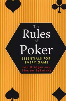 Rules Of Poker: Essentials For Every Game, Lou Krieger, Sheree Bykofsky