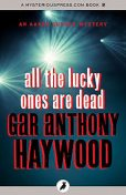 All the Lucky Ones Are Dead, Gar Anthony Haywood