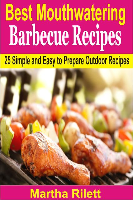 Best Mouthwatering Barbecue Recipes, Martha Rilett