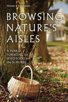 Browsing Nature?s Aisles, Eric Brown, Wendy Brown