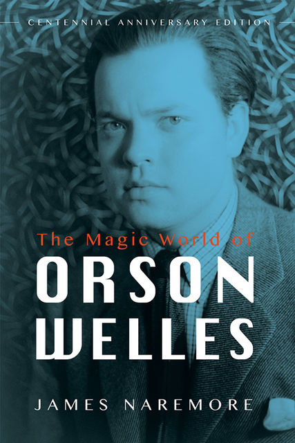 The Magic World of Orson Welles, James Naremore