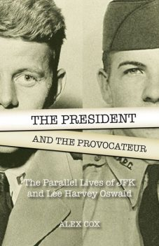 The President and the Provocateur, Alex Cox