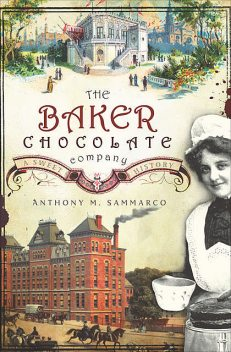 The Baker Chocolate Company, Anthony M. Sammarco