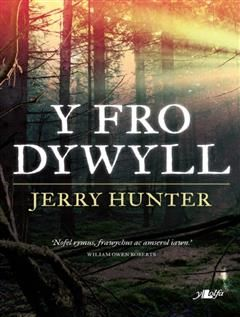 Y Fro Dywyll, Jerry Hunter