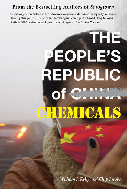 The People's Republic of Chemicals, William Kelly, Chip Jacobs