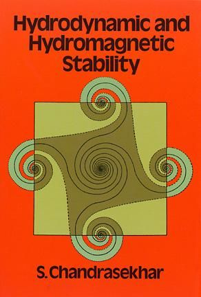 Hydrodynamic and Hydromagnetic Stability, S.Chandrasekhar
