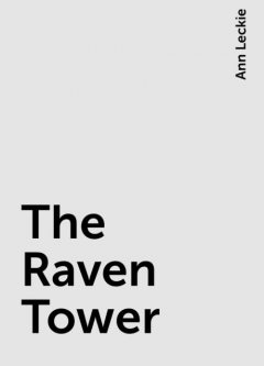 The Raven Tower, Ann Leckie