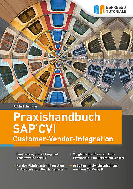 Praxishandbuch SAP CVI Customer-Vendor-Integration, Robin Schneider