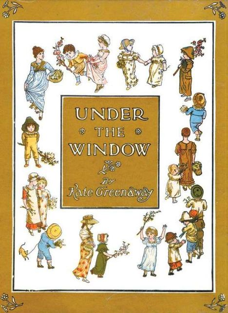 Under the Window / Pictures & Rhymes for Children, Kate Greenaway