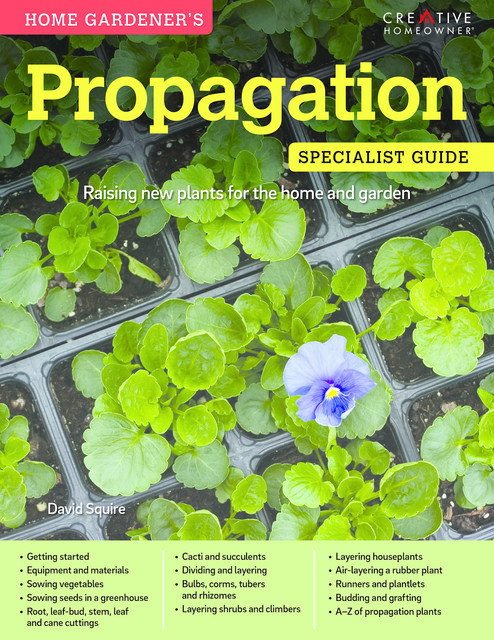 Home Gardener's Propagation (UK Only), David Squire