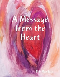 A Message from the Heart, Bob Mandala
