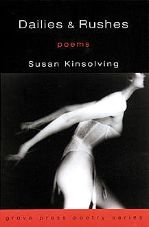 Dailies and Rushes, Susan Kinsolving
