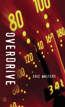 Overdrive, Eric Walters