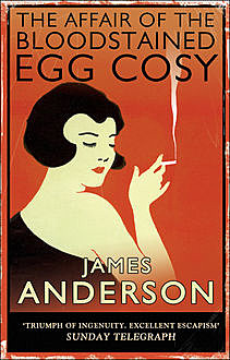 The Affair of the Bloodstained Egg Cosy, James Anderson