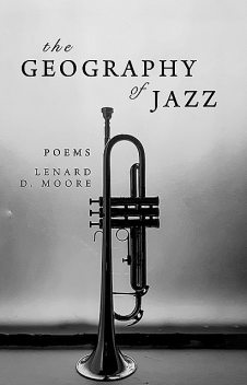 The Geography of Jazz, Lenard D. Moore