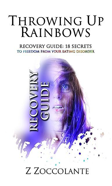 Throwing Up Rainbows Recovery Guide, Z Zoccolante