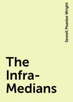The Infra-Medians, Sewell Peaslee Wright