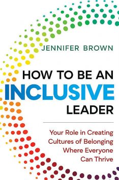 How to Be an Inclusive Leader, Jennifer Brown