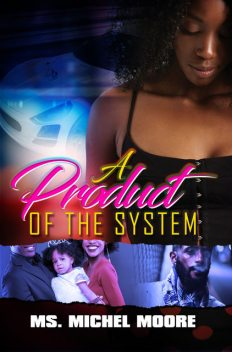 A Product of the System, Ms. Michel Moore