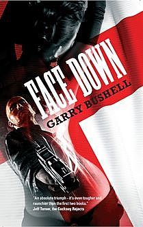 Face Down, Garry Bushell