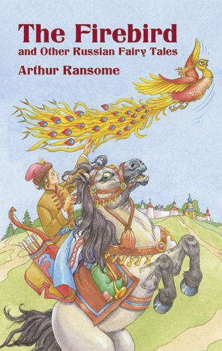 The Firebird and Other Russian Fairy Tales, Arthur Ransome