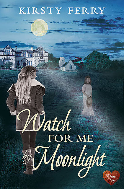 Watch for Me By Moonlight, Kirsty Ferry