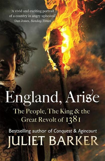 England, Arise: The People, the King & the Great Revolt of 1381, Juliet Barker