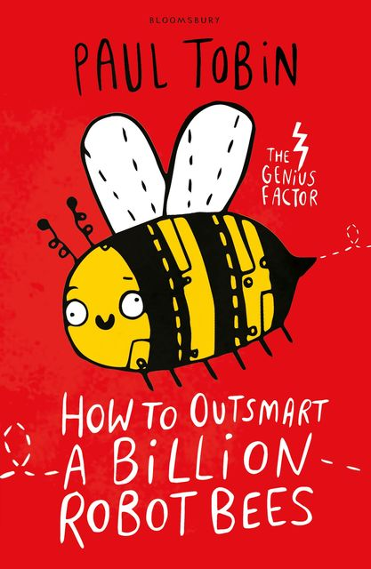 How to Outsmart a Billion Robot Bees, Paul Tobin