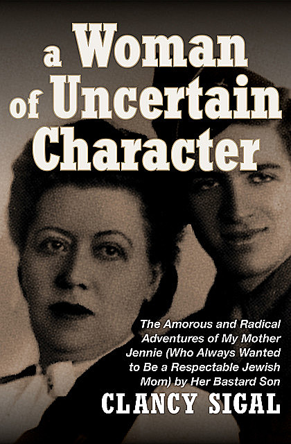 A Woman of Uncertain Character, Clancy Sigal