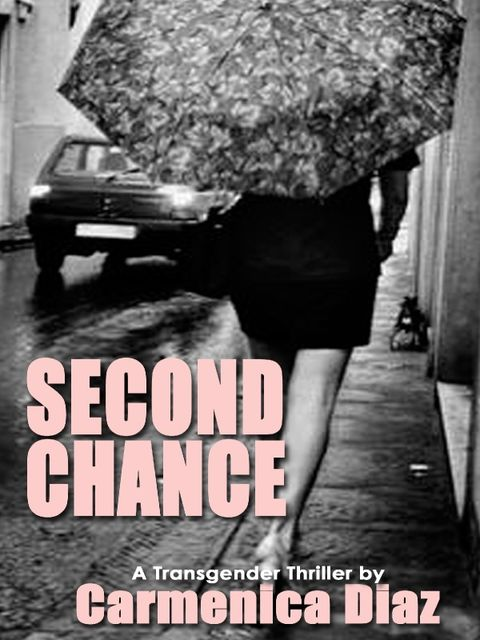 Second Chance: A Transgender Thriller, Carmenica Diaz