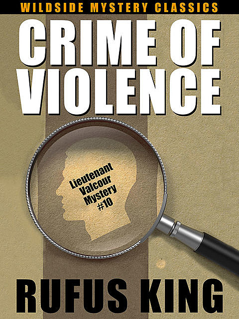 Crime of Violence: A Lt. Valcour Mystery, Rufus King