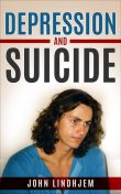 DEPRESSION AND SUICIDE, John Lindhjem