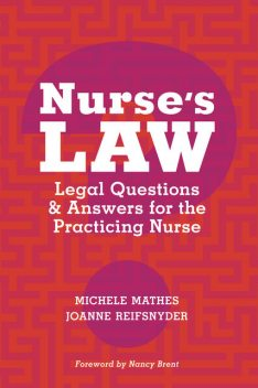 Nurse's Law Questions & Answers for the Practicing Nurse, JoAnne Reifsnyder, Michele Mathes