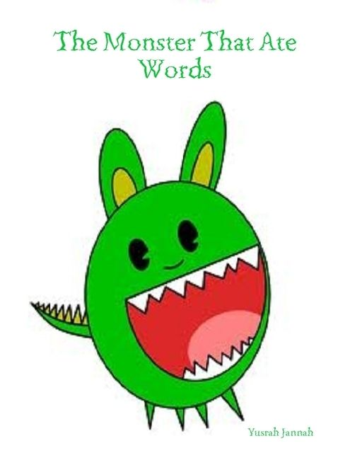 The Monster That Ate Words, Yusrah Jannah