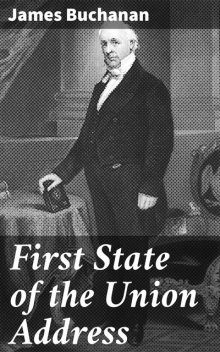 First State of the Union Address, James Buchanan