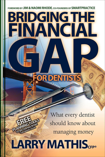 Bridging the Financial Gap for Dentists, Larry Mathis