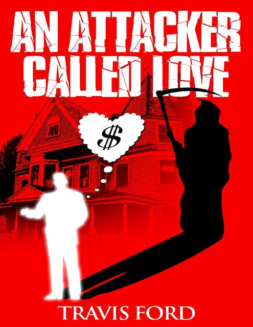 An Attacker Called Love, Travis Ford