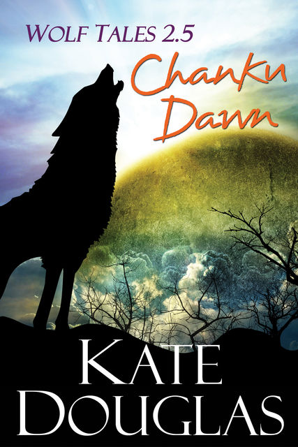 Wolf Tales 2.5: Chanku Dawn, Kate Douglas