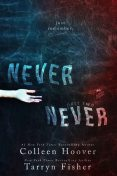 Never Never: Part Two (Never Never #2), Colleen Hoover